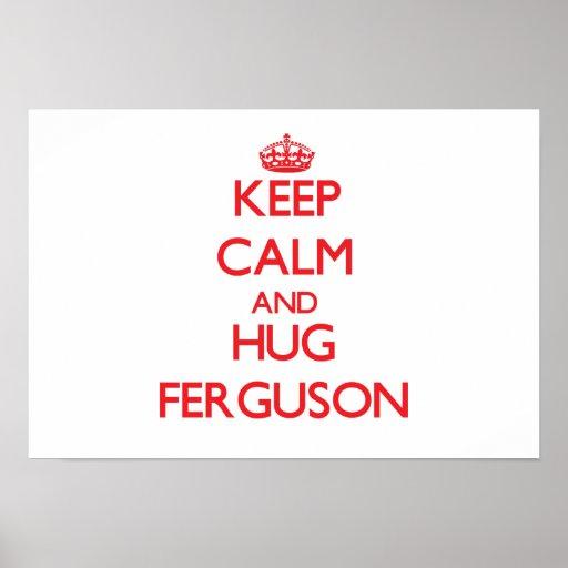 Keep calm and Hug Ferguson Posters