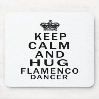 Keep calm and hug Flamenco dance Mousepad
