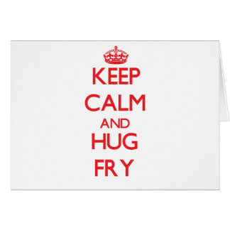 Keep calm and Hug Fry Greeting Cards