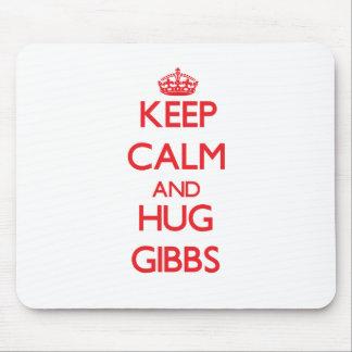 Keep calm and Hug Gibbs Mouse Pads