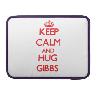Keep calm and Hug Gibbs Sleeves For MacBook Pro