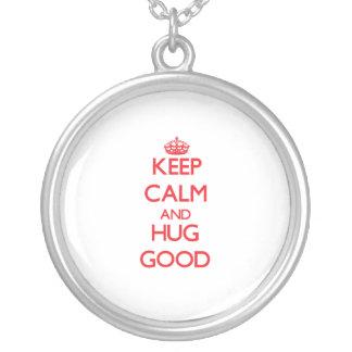 Keep calm and Hug Good Necklaces