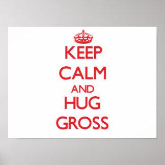 Keep calm and Hug Gross Posters