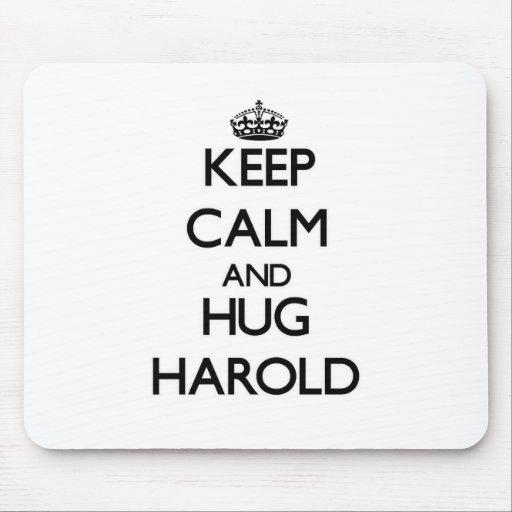 Keep Calm and Hug Harold Mouse Pad
