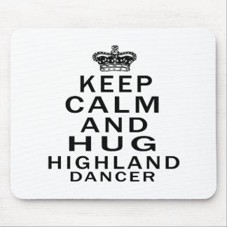 Keep calm and hug Highland dancing Mouse Pad