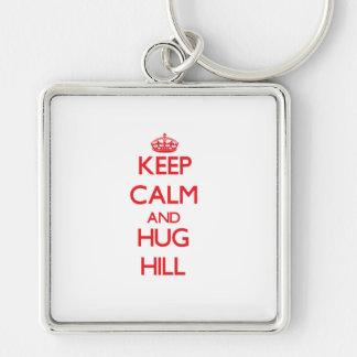 Keep calm and Hug Hill Keychains