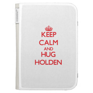 Keep calm and Hug Holden Case For Kindle