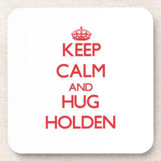 Keep calm and Hug Holden Drink Coaster