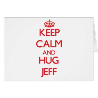 Keep Calm and HUG Jeff Greeting Card