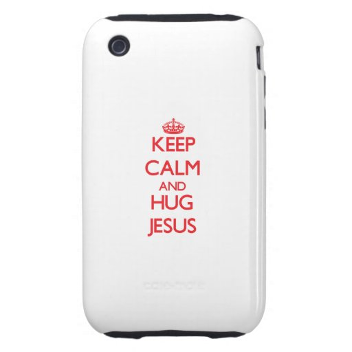 Keep Calm and HUG Jesus iPhone 3 Tough Cover