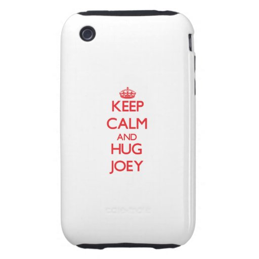 Keep Calm and HUG Joey Tough iPhone 3 Covers