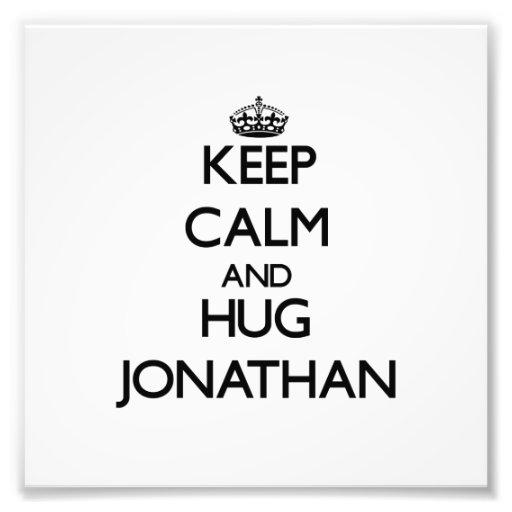 Keep Calm and Hug Jonathan Photo Print