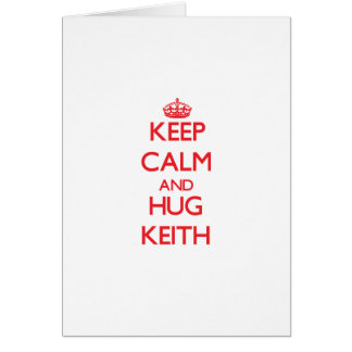 Keep calm and Hug Keith Greeting Card