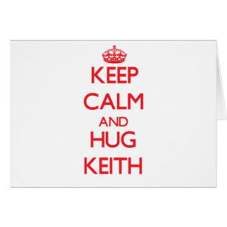 Keep calm and Hug Keith Greeting Cards