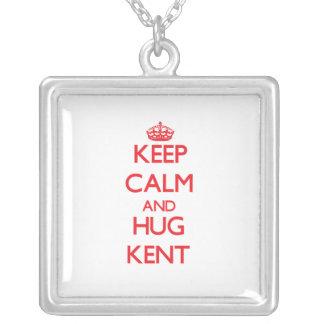 Keep calm and Hug Kent Custom Jewelry