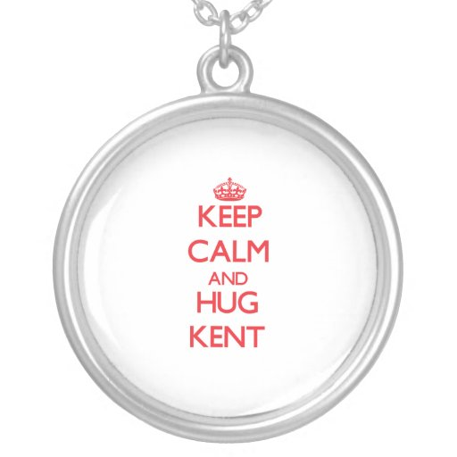 Keep calm and Hug Kent Necklace