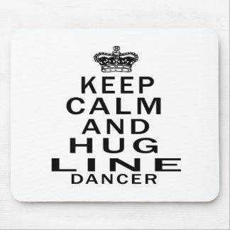 Keep calm and hug Line dancing Mouse Pad