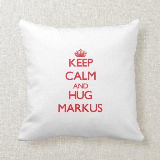 Keep Calm and HUG Markus Throw Pillows