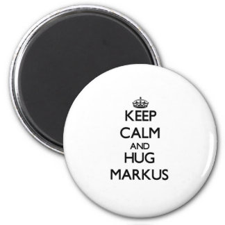 Keep Calm and Hug Markus Refrigerator Magnet