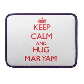 Keep Calm and Hug Maryam Sleeves For MacBook Pro