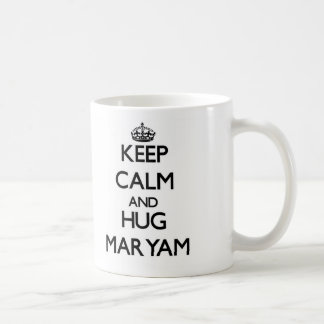 Keep Calm and HUG Maryam Mug