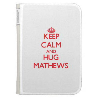 Keep calm and Hug Mathews Kindle 3G Cases