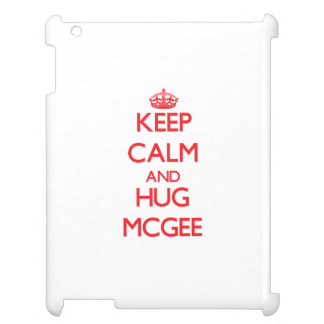Keep calm and Hug Mcgee iPad Cover