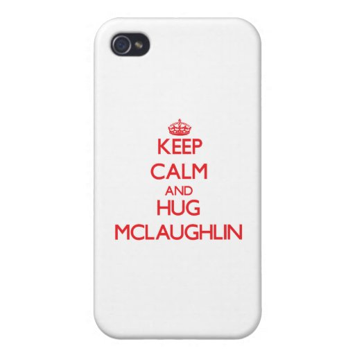 Keep calm and Hug Mclaughlin Cover For iPhone 4