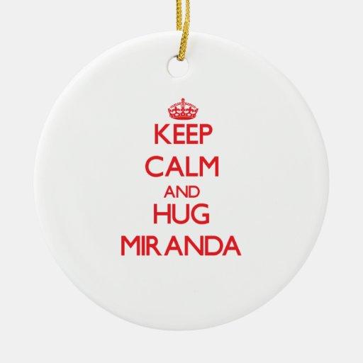 Keep Calm and Hug Miranda Christmas Ornament
