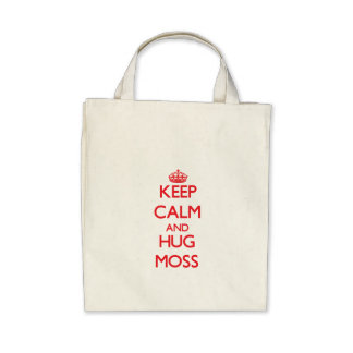 Keep calm and Hug Moss Tote Bags