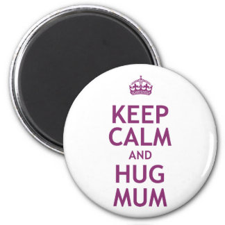 Keep Calm and Hug Mum Magnet