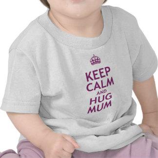 Keep Calm and Hug Mum T Shirts