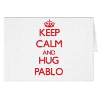 Keep Calm and HUG Pablo Greeting Card