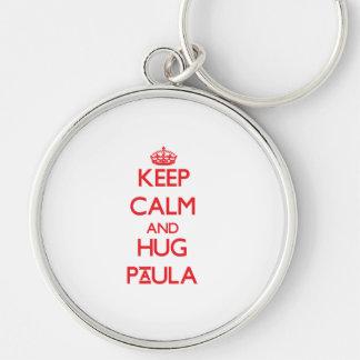 Keep Calm and Hug Paula Key Chains