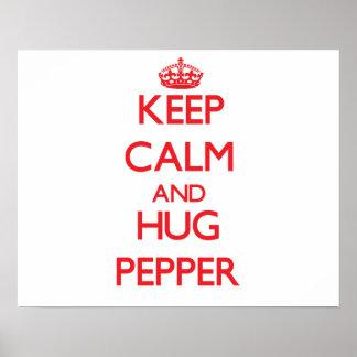 Keep calm and Hug Pepper Print