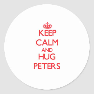 Keep calm and Hug Peters Round Stickers