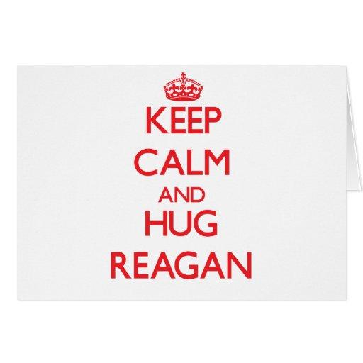 Keep Calm and Hug Reagan Greeting Cards