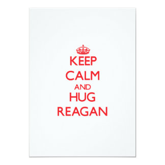Keep Calm and Hug Reagan 5x7 Paper Invitation Card