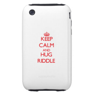 Keep calm and Hug Riddle iPhone 3 Tough Cases