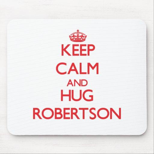 Keep calm and Hug Robertson Mousepads