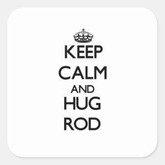 Keep Calm and Hug Rod Square Sticker