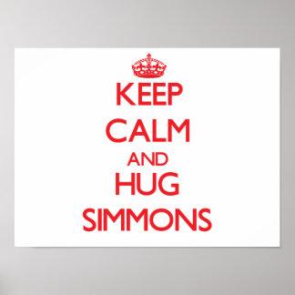 Keep calm and Hug Simmons Posters