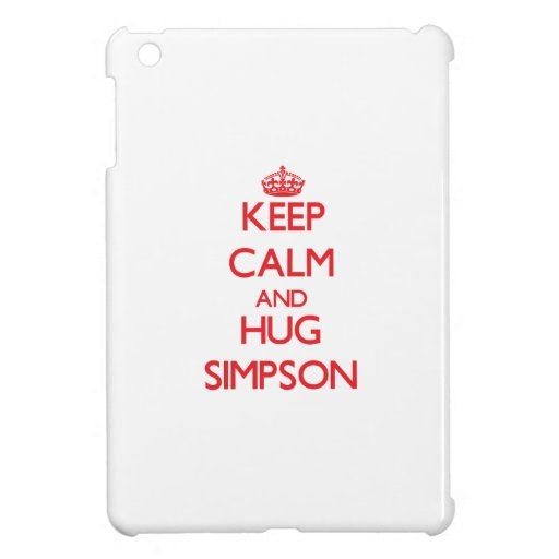 Keep calm and Hug Simpson Case For The iPad Mini