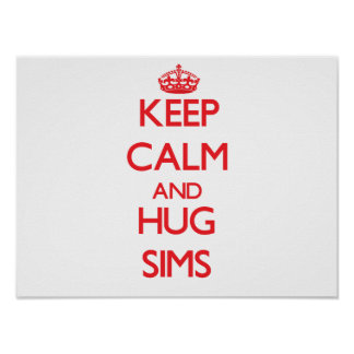 Keep calm and Hug Sims Posters