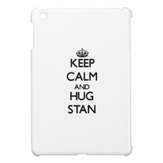 Keep Calm and Hug Stan iPad Mini Case