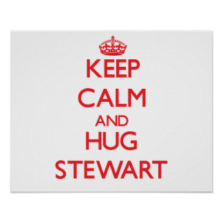 Keep calm and Hug Stewart Poster