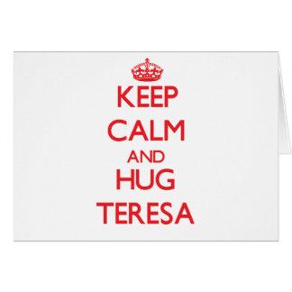 Keep Calm and Hug Teresa Greeting Card