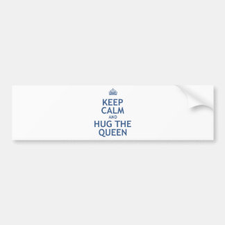 Keep Calm and Hug the Queen Bumper Sticker