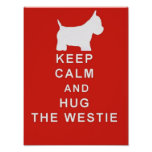KEEP CALM AND HUG THE WESTIE POSTER BIRTHDAY