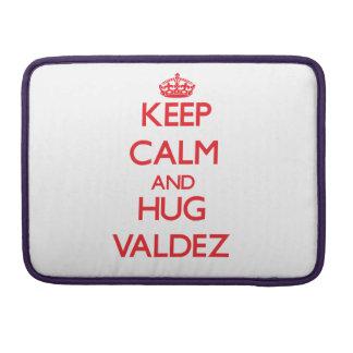 Keep calm and Hug Valdez Sleeves For MacBooks